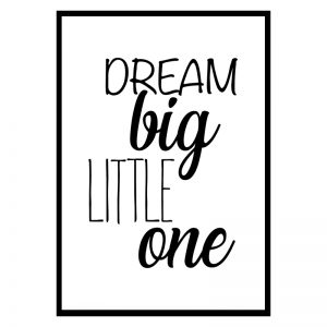 Dream Big Little One kinderposter