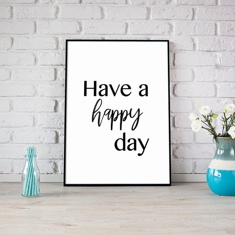 Have A Happy Day Posters Voor Ieder Interieur Punt