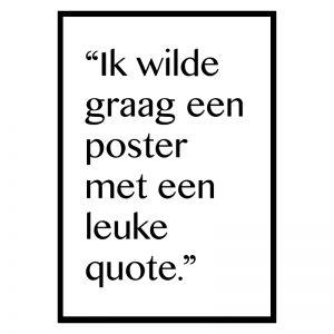Een Leuke Quote poster