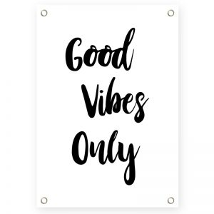 Good Vibes Only tuinposter