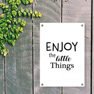 Enjoy the Little Things tuinposter
