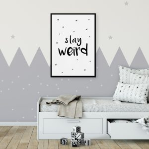 Stay Weird kinderposter