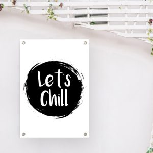 Let's Chill tuinposter