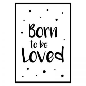 Born to be Loved kinderposter