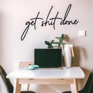 Metalen wanddecoratie - Get Shit Done